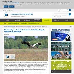 COUR DES COMPTES EUROPENNE 05/06/20 Biodiversity on farmland continues to decline despite specific CAP measures