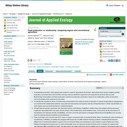 Journal of Applied Ecology Volume 50, Issue 2, pages 355–364, April 2013 Food production vs. biodiversity: comparing organic and conventional agriculture