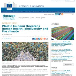 Plastic tsunami threatens human health, biodiversity and the climate