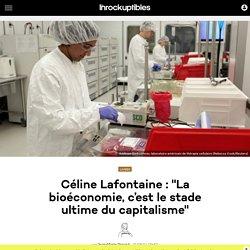 """Céline Lafontaine : """"La bioéconomie, c'est le stade ultime du capitalisme"""""""