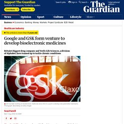 3.9.1 Google and GSK form venture to develop bioelectronic medicines