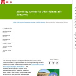 ORISE: Bioenergy Workforce Development for Educators