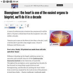 Bioengineer: the heart is one of the easiest organs to bioprint, we'll do it in a decade
