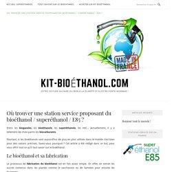 Bioéthanol / E85 : Carte des stations-service en France