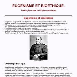 Eugénisme et bioéthique. Théologie morale de l'Eglise catholique