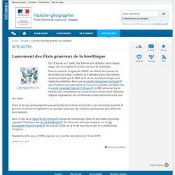 Lancement des États généraux de la bioéthique-Histoire-géographie-Éduscol