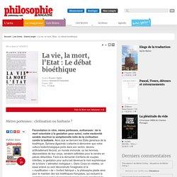 Philo. mag. : critique du livre : La vie, la mort, l'Etat : le débat bioéthique