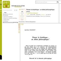 J. -P. : Changeu : Penser la bioéthique : un débat philosophique, revue Persée, 2015
