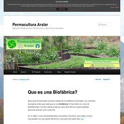 Que es una Biofábrica?