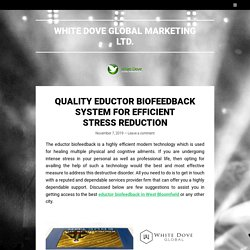 Quality Eductor Biofeedback System for Efficient Stress Reduction