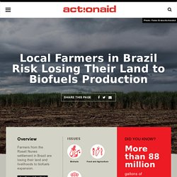 #9 Local Farmers in Brazil Risk Losing Their Land to Biofuels Production - ActionAid USA