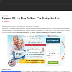 Biogenic RX: It's Time To Boost The Boring Sex Life
