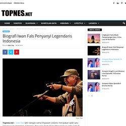 Biografi Iwan Fals Penyanyi Legendaris Indonesia - Topnes.net