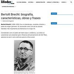 Bertolt Brecht: biografía, características, obras y frases