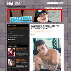 "BIOGRAFIA DE MALUMA ""EL PEQUEÑO GIGANTE"""