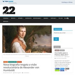Nova biografia resgata a visão revolucionária de Alexander von Humboldt - Página22