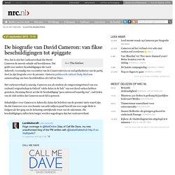 De biografie van David Cameron: van fikse beschuldigingen tot #piggate