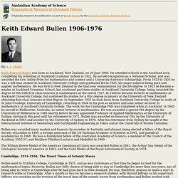 Biographical Memoirs - Keith Edward Bullen 1906-1976