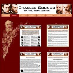 Charles Gounod : Biographie - charles-gounod.com