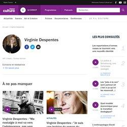 Virginie Despentes : biographie, actualités et émissions France Culture