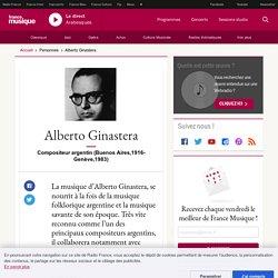 Alberto Ginastera : biographie, actualités et musique à écouter