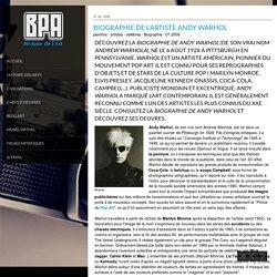 Biographie de l'artiste peintre américain Andy Warhol