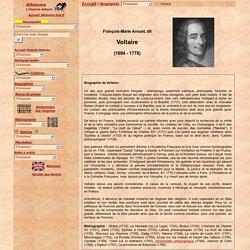Biographie de Voltaire, écrivain et philosophe du siècle des Lumières; citations, bibliographie