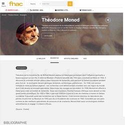 Théodore Monod : biographie, bibliographie