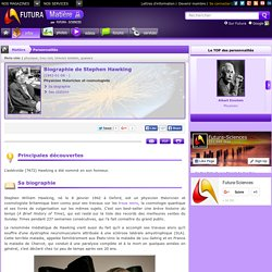 Biographie > Stephen Hawking, Physicien théoricien et cosmologiste