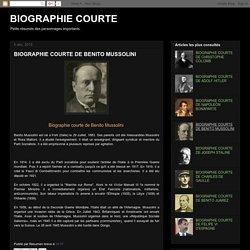 BIOGRAPHIE COURTE: BIOGRAPHIE COURTE DE BENITO MUSSOLINI