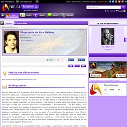Biographie Futura Sc. > Lise Meitner, Physicienne