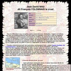 Biographie de Jean-David NAU dit L'OLONNAIS - Pirates & Corsaires célèbres