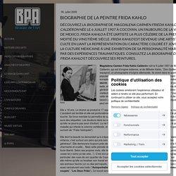 Biographie du peintre célèbre Frida Kahlo. Bio de l'artiste Frida Kahlo...