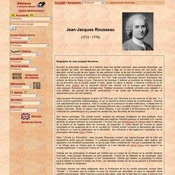 Biographie de Jean-Jacques Rousseau : philosophe, du Contrat social et de l'Emile; citations