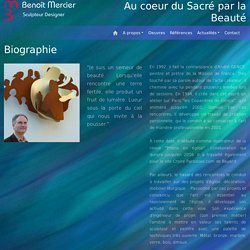 Biographie de Benoit MERCIER, artiste plasticien, sculptuer et designer pour l'Église