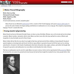 Blaise Pascal Biography - life, family, children, story, death, history, school, mother, young, book