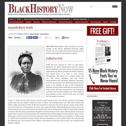 Amanda Berry Smith Biography at Black History Now - Black Heritage Commemorative Society