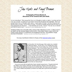 A biography of Fanny Brawne and discussion of her romance with John Keats