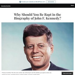 Why Should You Be Rapt in the Biography of John F. Kennedy?