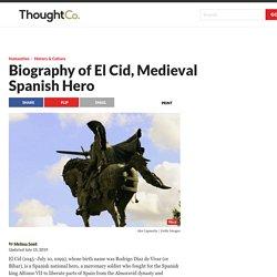 Biography of El Cid, Medieval Spanish Hero
