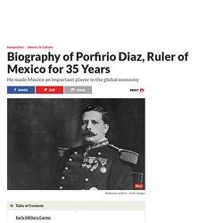 Biography of Porfirio Diaz of Mexico, Ruler of Mexico