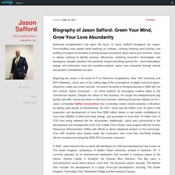 Biography of Jason Safford: Green Your Mind, Grow Your Love Abundantly