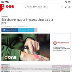 Tim Cannon, el biohacker que se implanta chips bajo la piel : One – Vodafone