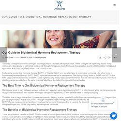 Our Guide to Bioidentical Hormone Replacement Therapy - Coolscultping, Weight Loss, HRT