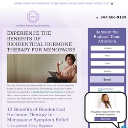 Experience the Benefits of Bioidentical Hormone Therapy for Menopause