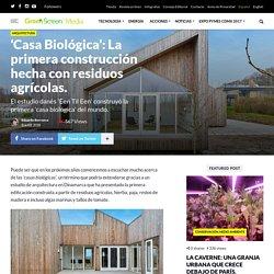 'Casa Biológica': La primera construcción hecha con residuos agrícolas.
