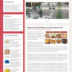 Need of Food Additives for Processed Food ~ Biological Products,Biotechnology...