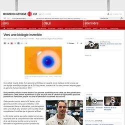 RADIO CANADA 21/05/10 Génétique - Vers une biologie inventée