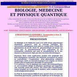 Biologie, Medecine et Physique Quantique: Kervran, Popp, Sheldrake, Pinel