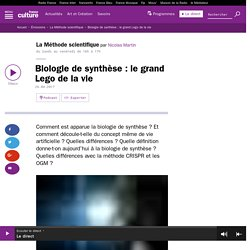 FRANCE CULTURE 26/04/17 Biologie de synthèse : le grand Lego de la vie